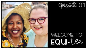 Episode 01 - Welcome to Equi-TEA
