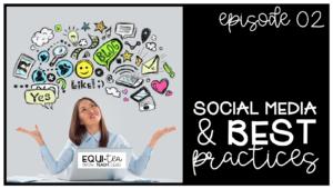 Episode 02 - Social Media & Best Practices